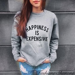 Fashione Shanone - Sweatshirt HAPPINESS IS EXPENSIVE