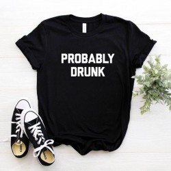 T-shirt probably drunk