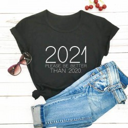 2021 PLEASE BE BETTER THAN 2020 T-shirt