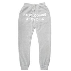 Pantalon de jogging STOP LOOKING MY DICK